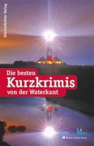 """""""Die besten Kurzkrimis von der Waterkant"""", Verlag Ellert&Richter"""